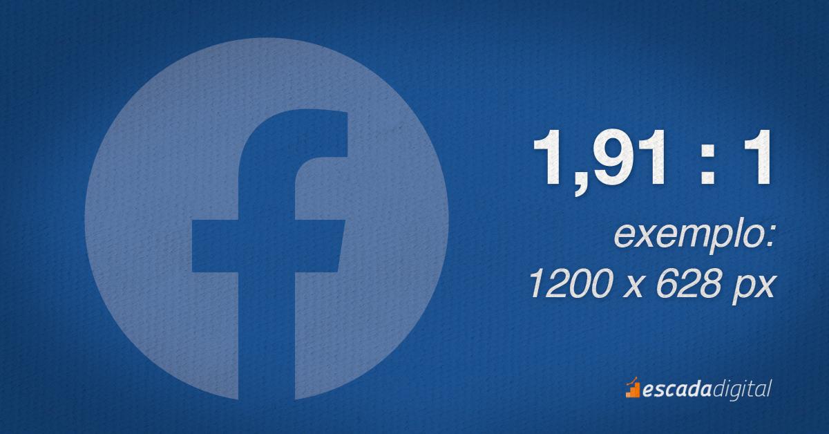 Formato de Imagem do Facebook para o Feed. 1,91 por 1 de proporção. Um exemplo de imagem com esse tamanho seria: 1200 x 628 px