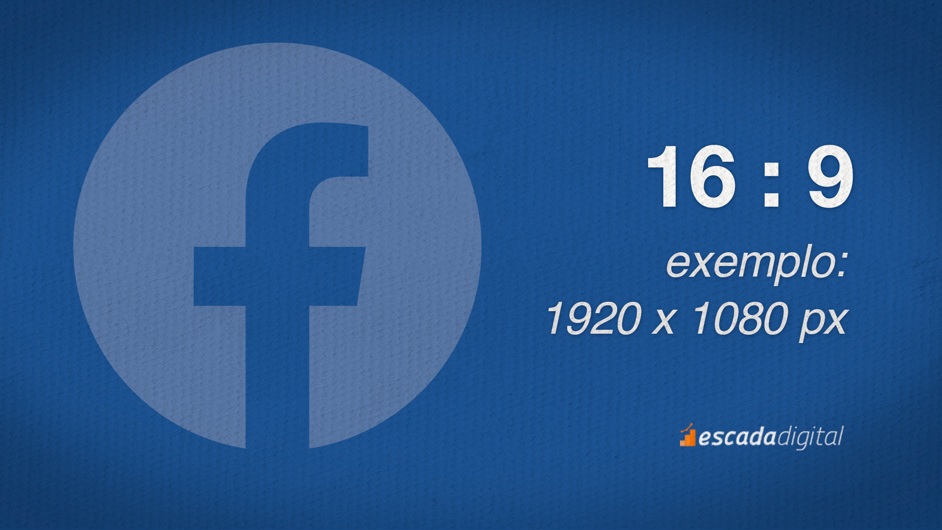 Formato de vídeo do Facebook para o Feed. 16 por 9 de proporção. Um exemplo de imagem com esse tamanho seria: 1920 x 1080 px